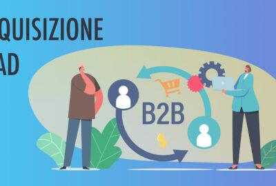 Vedi anche: Acquisizione lead per aziende b2b. Come ottimizzare il sito web per acquisire clienti online